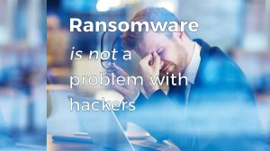 Ransomware is not a problem with hackers